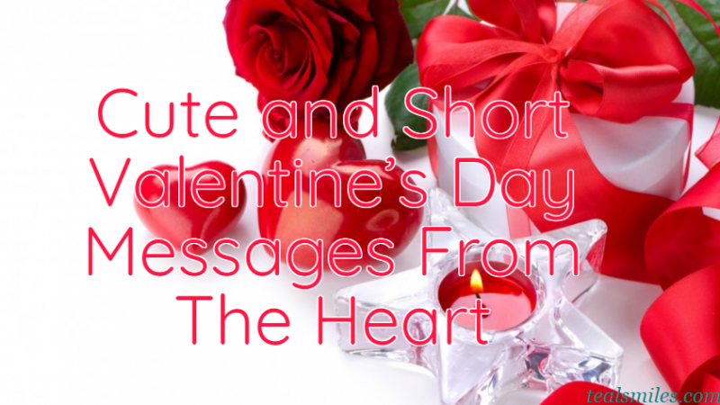 Cute and Short Valentine's Day Messages From The Heart