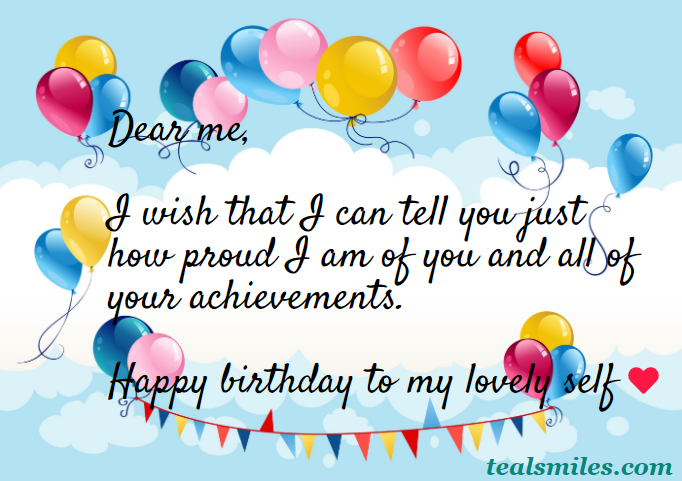 Dear Me, happy birthday to and for myself- tealsmiles