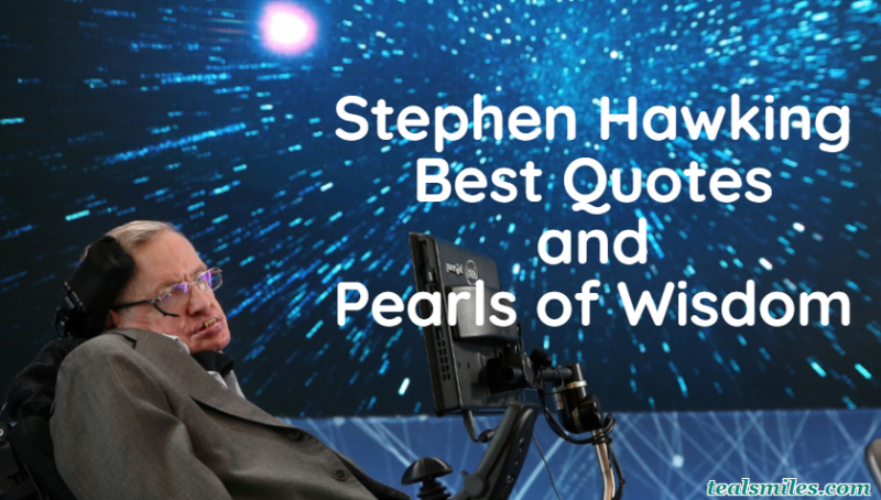 Stephen Hawking Best Quotes and Pearls of Wisdom-tealsmiles