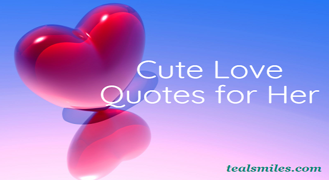 cute-love quote for her -72tealsmiles