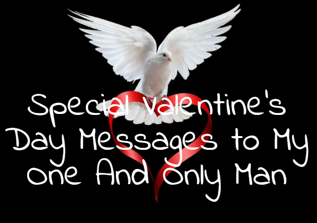 special happy valentine message to my one and only man