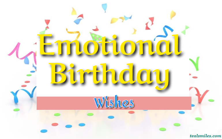 Emotional birthday wishes-teal smiles