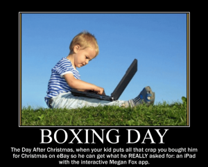 Funny-Boxing-Day-The-Day-After-Christmas-When-You-Kid-Puts-All-That-Crap-You-Funny Boxing Day Messages + Images