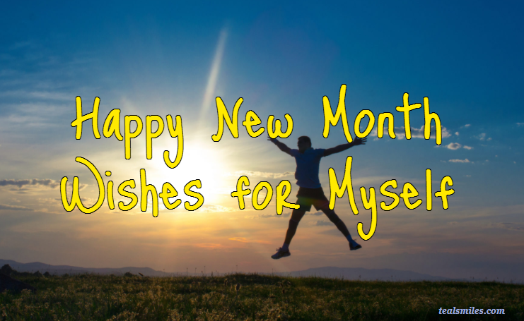 Happy New Month Wishes For Myself